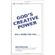 God's Creative Power Will Work for You by Charles Capps