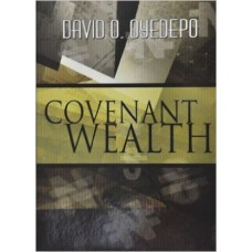Covenant Wealth Paperback by David Oyedepo
