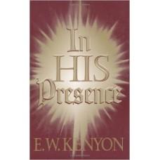 In His Presence Paperback  by Essek William Kenyon
