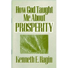 How God Taught Me About Prosperity Paperback by Kenneth E. Hagin