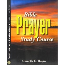 Bible Prayer Study Course Paperback by Kenneth E Hagin