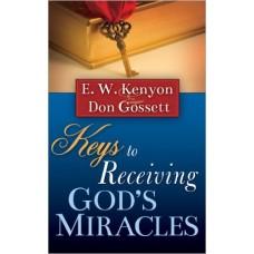 Keys to Receiving Gods Miracles Paperback  by Essek William Kenyon  Don Gossett