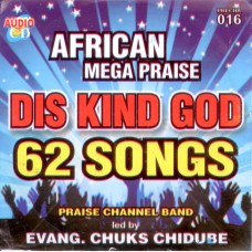 African Mega Praise Dis Kind God CD Album (includes the Smash Hit DOUBLE DOUBLE) Praise Channel Band (Artist)