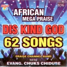African Mega Praise Dis Kind God CD Album (includes the Smash Hit DOUBLE DOUBLE) Praise Channel Band (Artist)