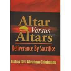 Altar Versus Altars [Paperback] Dr Abraham Chigbundu