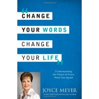 Change Your Words Change Your Life,Joyce Meyer
