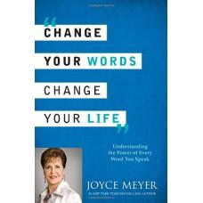 Change Your Words Change Your Life,Joyce Meyer