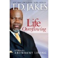 Life Overflowing, T D Jakes