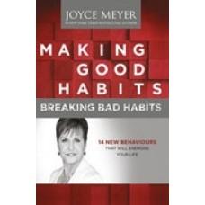 Making Good Habits, Breaking Bad Habits, Joyce Meyer
