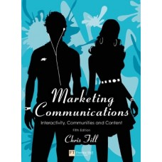 Marketing Communications: Interactivity, Communities and Content [Paperback] Chris Fill