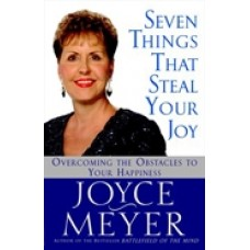 Seven Things That Steal Your Joy, Joyce Meyer