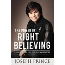 The Power Of Right Believing Paperback Book By Joseph Prince